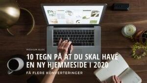 10 tegn på at du skal have en ny hjemmeside i 2020