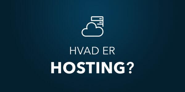 Hvad er hosting?